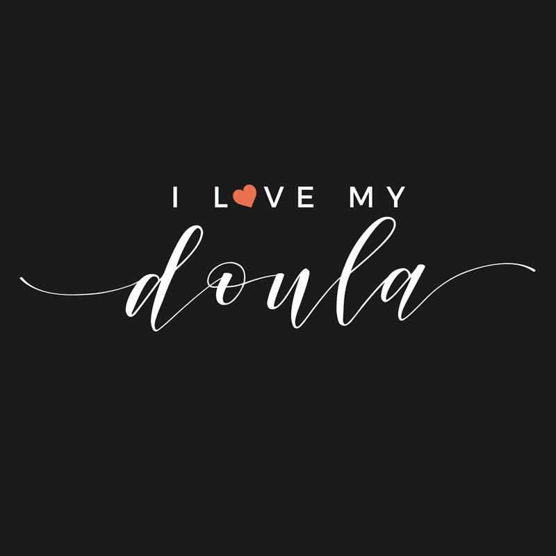 I love my Doula onesie - wild world mama