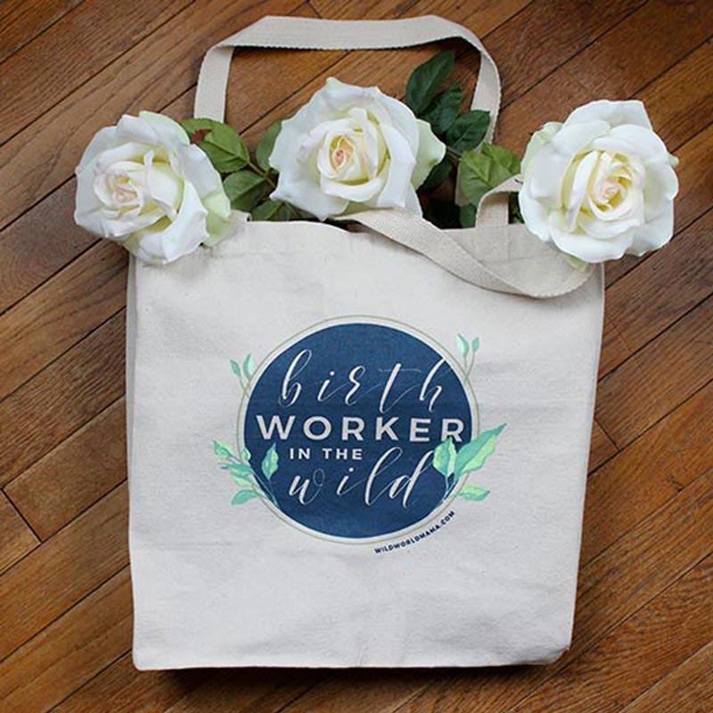 Birth Worker in the Wild Tote Bag - Wild World Mama
