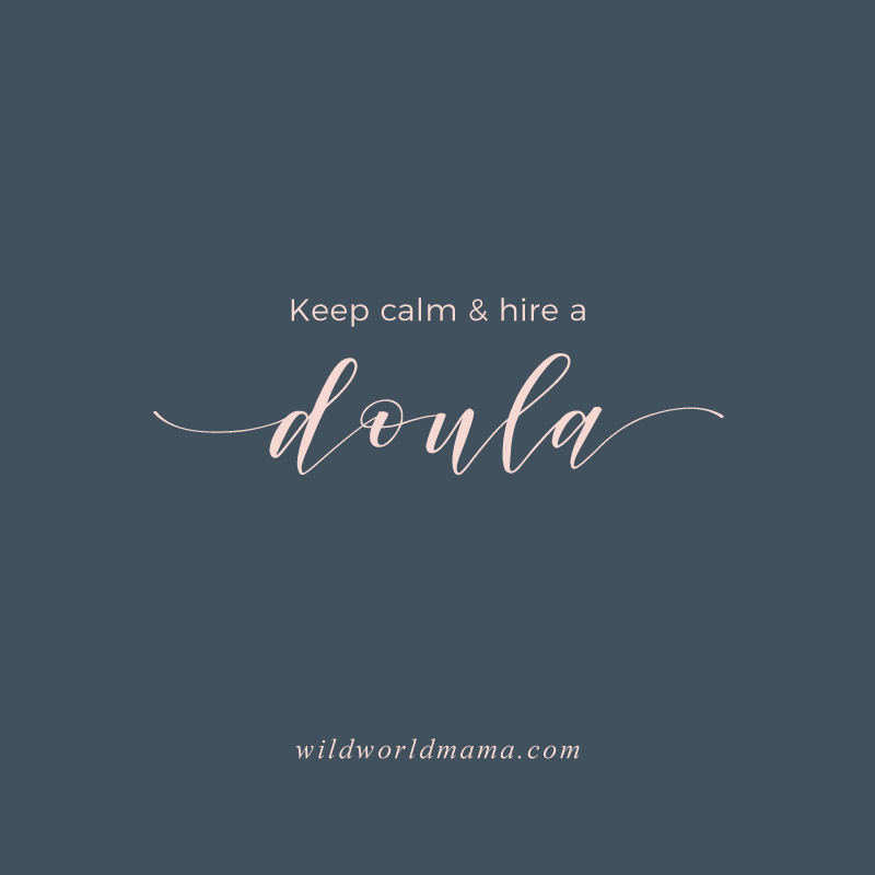 Keep Calm & Hire a Doula Graphic